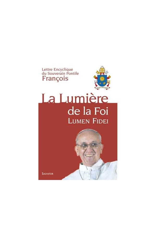 LUMIÈRE DE LA FOI, LUMEN FIDEI, ENCYCLIQUE | Salvator