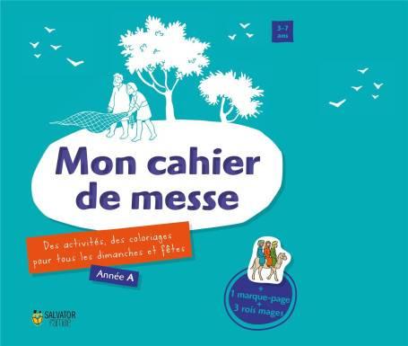 Mon Cahier De Messe Annee C Des Activites Des Coloriages Pour Tous Les Dimanches Et Les Fetes Salvator